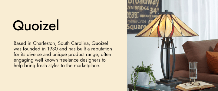 Based in Charleston, South Carolina, Quoizel was founded in 1930 and has built a reputation for its diverse and unique product range, often engaging well known freelance designers to help bring fresh styles to the marketplace.